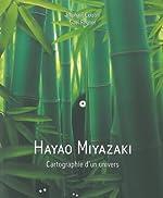 Hayao Miyazaki, cartographie d'un univers de REGNER Gael