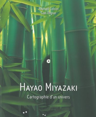 Hayao Miyazaki, cartographie d'un univers