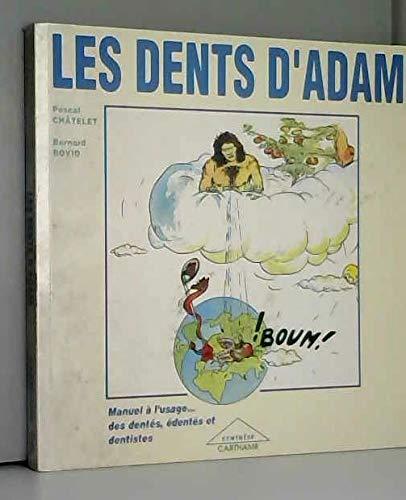 Les dents d'adam : manuel a l'usage des dentes, edentes et dentistes par Chatelet