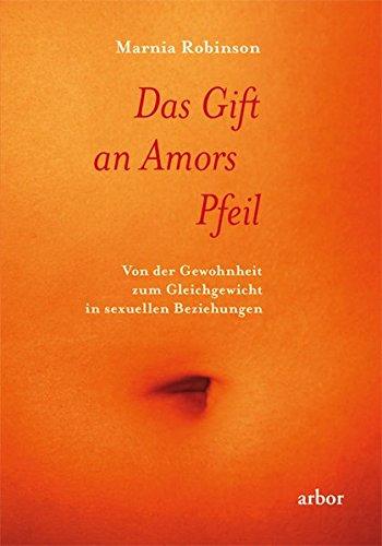 Das Gift an Amors Pfeil: Von der Gewohnheit zum Gleichgewicht in sexuellen Beziehungen
