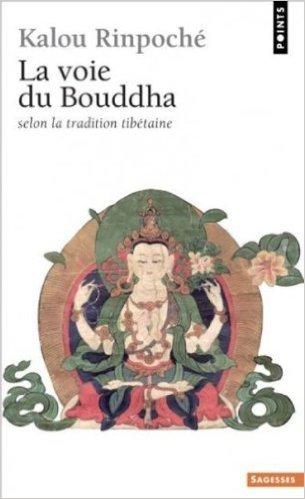 La voie du Bouddha selon la tradition tibétaine de Kyabjé Kalu Rinpoché ( 3 février 2000 )