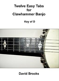 Twelve Easy Tabs for Clawhammer Banjo - Key of D (English Edition) par [Brooks, David]