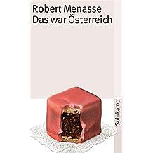 Das war Österreich: Gesammelte Essays zum Land ohne Eigenschaften (suhrkamp taschenbuch)