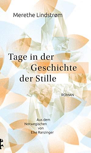 Buchseite und Rezensionen zu 'Tage in der Geschichte der Stille' von Merethe Lindstrøm