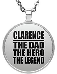 Dad Necklace, Clarence The Dad The Hero The Legend - Round Necklace, Silver Plated Pendant, Best Gift with His Name for Father, Daddy, Him, Parent, Husband from Daughter, Son, Kid, Wife