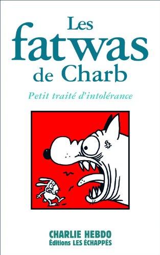 Les Fatwas de Charb. Petit traité d'intolérance par Charb
