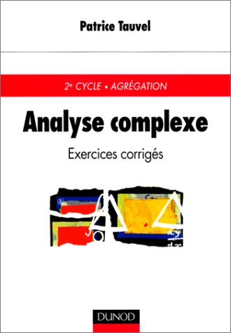 Analyse complexe : Exercices corrigs, 2e cycle, Agrgation