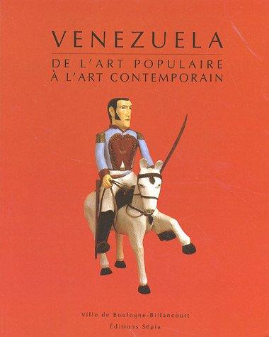 VENEZUELA, DE L'ART POPULAIRE À L'ART CONTEMPORAIN