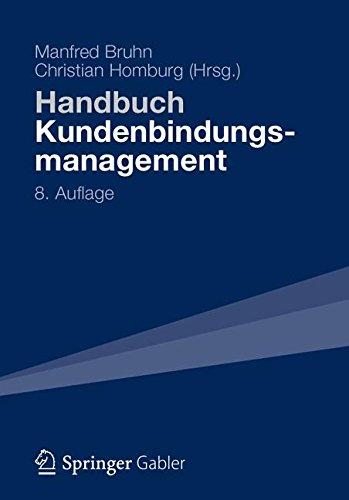 Handbuch Kundenbindungsmanagement: Strategien und Instrumente für ein erfolgreiches CRM