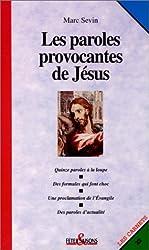 Les paroles provocantes de Jésus