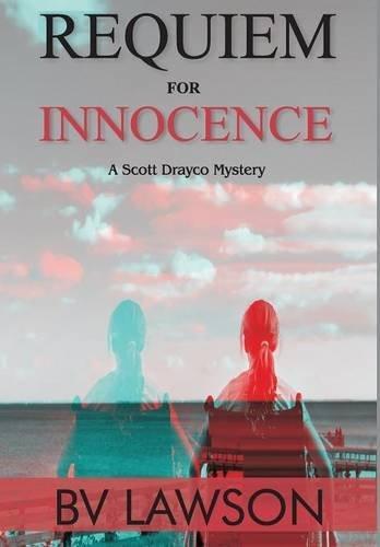 Requiem for Innocence: A Scott Drayco Mystery (Scott Drayco Mystery Series) by BV Lawson (2015-05-04)