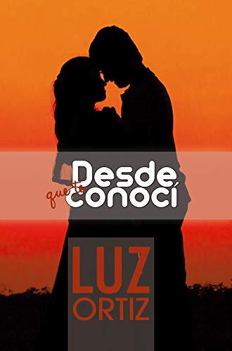 Desde que te conocí de Luz Ortiz