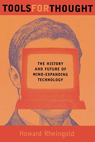 Tools for Thought: The History and Future of Mind-Expanding Technology (The MIT Press) por Howard Rheingold