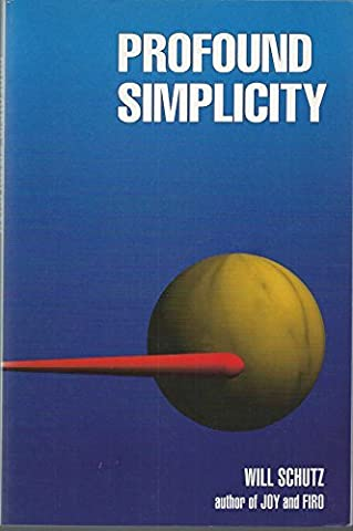 Will Schutz - Profound Simplicity: Foundations for a Social Philosophy