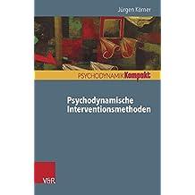 Psychodynamische Interventionsmethoden (Psychodynamik Kompakt)