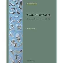 I valori d'Italia: disegnando alla ricerca del senso delle città 1977-2017