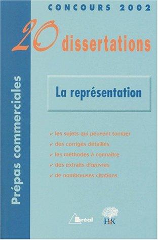 La représentation : 20 Dissertations avec analyses et commentaires