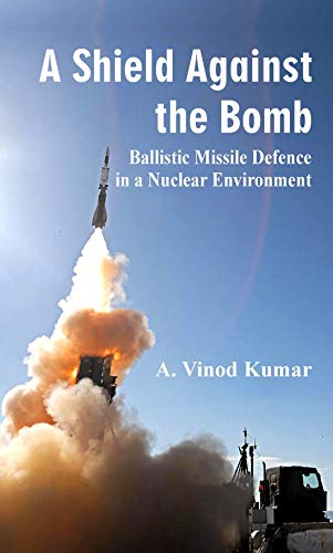 A Shield Against the Bomb: Ballistic Missile Defence in a Nuclear Environment