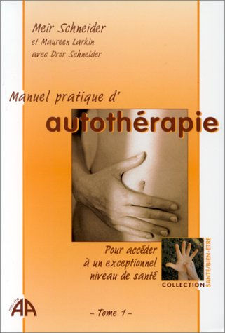 Manuel pratique d'autothérapie, tome 1