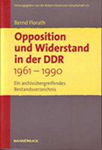 Opposition und Widerstand in der DDR  1961-1990.  Ein archivübergreifendes Bestandsverzeichnis