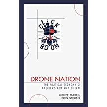 Drone Nation: The Political Economy of America's New Way of War