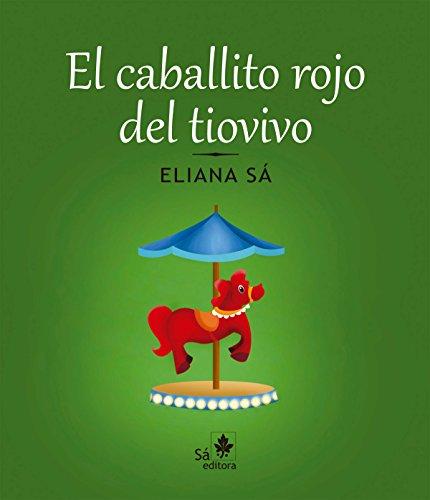 El caballito rojo del tiovivo (Babybooks) por Eliana Sá