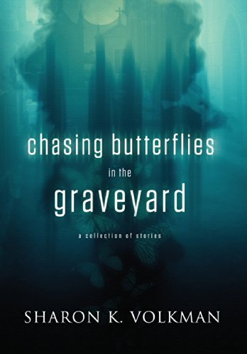 Chasing Butterflies in the Graveyard