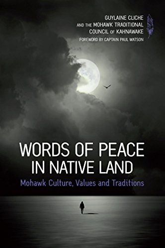 Words of Peace in Native Land: Mohawk Culture, Values and Tradition by Guylaine Cliche (2016-06-07)