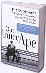 [(Our Inner Ape: A Leading Primatologist Explains Why We Are Who We Are)] [Author: Dr Frans de Waal] published on (August, 2006)