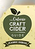 The Ontario Craft Cider Guide (English Edition)