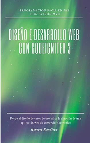 DISEÑO E DESARROLLO WEB con CodeIgniter 3 de [Bandiera, Roberto]