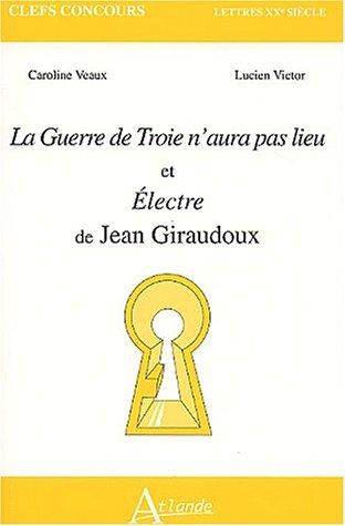 La Guerre de Troie n'aura pas lieu et Electre de Jean Giraudoux