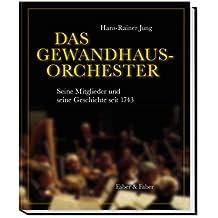 Das Gewandhaus-Orchester: Seine Mitglieder und seine Geschichte seit 1743