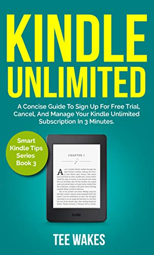 Kindle Unlimited: A Concise Guide to sign up for free trial ...