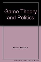 Game Theory and Politics by Steven J. Brams (1975-07-26)