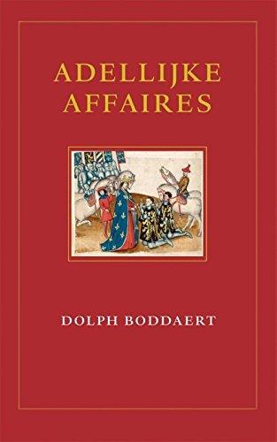 Adellijke affaires: Ervaringen met het adelsrecht por Dolph Boddaert