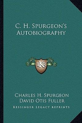 [(C. H. Spurgeon's Autobiography)] [Author: Charles Haddon Spurgeon] published on (September, 2010)