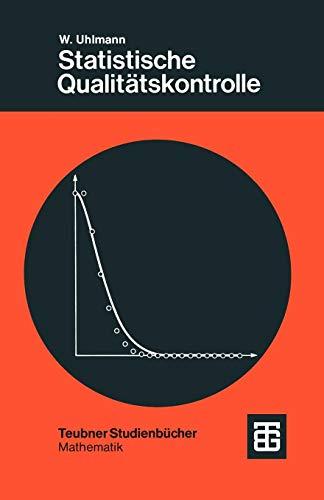 Statistische Qualitätskontrolle: Eine Einführung (Leitfäden der angewandten Mathematik und Mechanik - Teubner Studienbücher, Band 7)