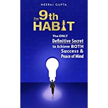The 9th Habit: The ONLY Definitive Secret to Achieve BOTH Success & Peace of Mind