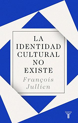 La identidad cultural no existe por François Jullien