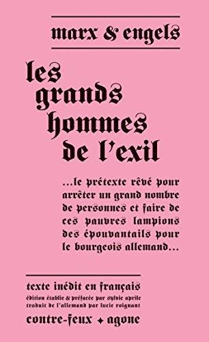 Les Grands Hommes de l'exil (Contre-feux) par Friedrich Engels