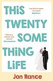 This Twentysomething Life (English Edition)