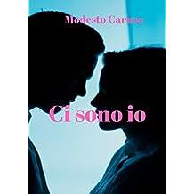 Ci sono io (Italian Edition)