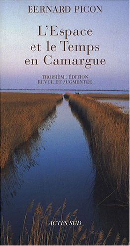 L'espace et le temps en Camargue par Bernard Picon