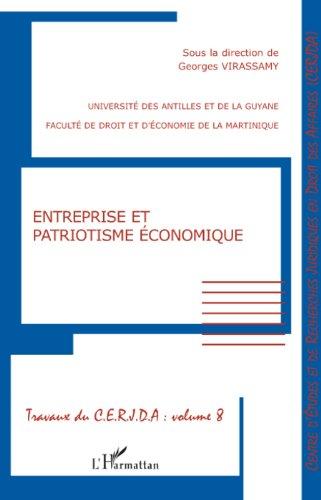 Entreprise et patriotisme économique (Travaux du CERJDA) par Georges Virassamy