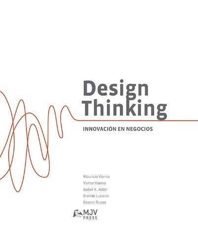 Design Thinking: Innovácion en Negocios por MJV Press
