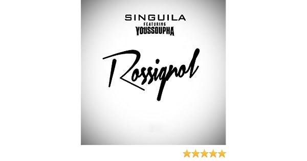 ROSSIGNOL YOUSSOUPHA SINGUILA TÉLÉCHARGER FT.