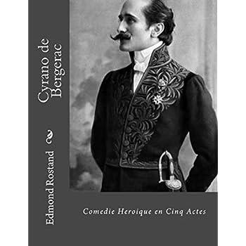 Cyrano de Bergerac: Comedie Heroique en Cinq Actes