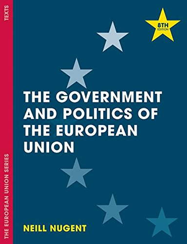 The Government and Politics of the European Union (The European Union Series)