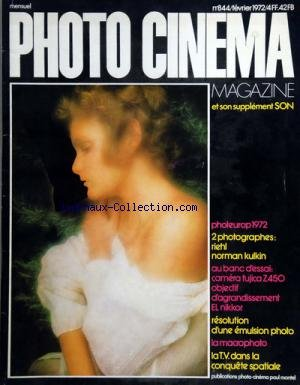 PHOTO CINEMA [No 844] du 01/02/1972 - PHOTEUROP 72 - 2 PHOTOS - RIEHL NORMAN KULKIN - CAMERA FUJICA Z450 OBJECTIF D'AGRANDISSEMENT EL NIKKOR - RESOLUTION D'UNE EMULSION PHOTO - LA MACROPHOTO - LA TV DANS LA CONQUETE SPATIALE